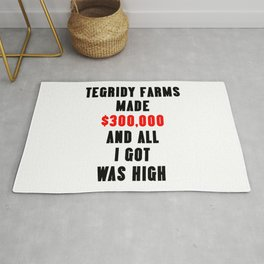 TEGRIDY FARMS made $300000 and all I got was HIGH Rug