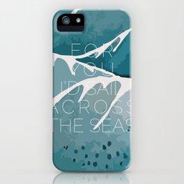 Across the Seas. iPhone Case