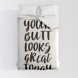 Your Butt Looks Great Today Comforters