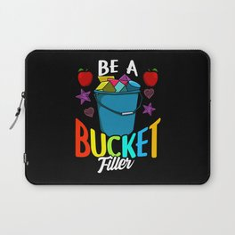 Be A Bucket Filler - Gift Laptop Sleeve