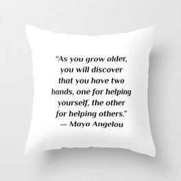 """self care quotes - """"As you grow older, you will discover that you have two hands, one for helping yo Throw Pillow"""