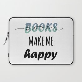 BOOKS MAKE ME HAPPY Laptop Sleeve