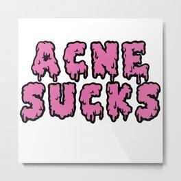 Acne Sucks Metal Print