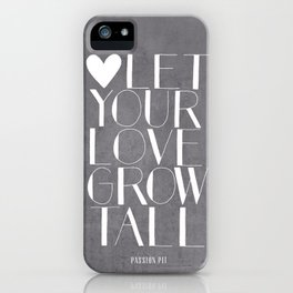 Let Your Love Grow Tall (b&w) iPhone Case