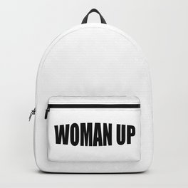 Woman up funny woman power saying Backpack