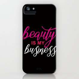 beauty is my business iPhone Case