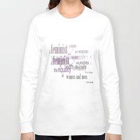 feminism Long Sleeve T-shirts featuring Feminism by Faloulah