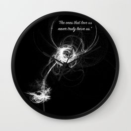 """The ones that love us..."" Quote Wall Clock"