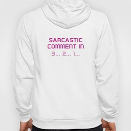 Sarcastic Comment Hoody