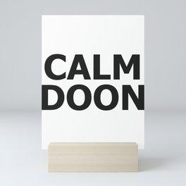 Scottish Accent Scotland Saying Calm Doon Scottish Gift Mini Art Print