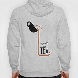 Spill the Tea - Basic Hoody