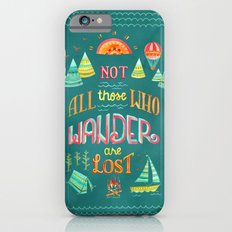 Not All Those Who Wander ii Slim Case iPhone 6