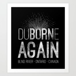 duBORNe AGAIN Art Print