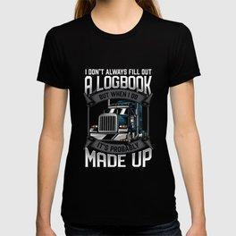 Funny Trucker Logbook Humor Truck Driver T-shirt