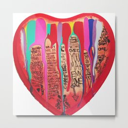 LOVE COME DOWN Metal Print