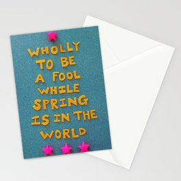 """""""Wholly to be a fool while spring is in the air"""" -e.e. cummings Stationery Cards"""