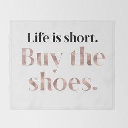 Rose gold beauty - life is short, buy the shoes Throw Blanket