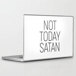 Not Today Satan #minimalism #quotes Laptop & iPad Skin