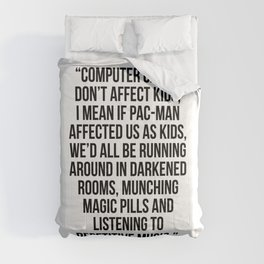 COMPUTER GAMES DONT AFFECT KIDS Comforters