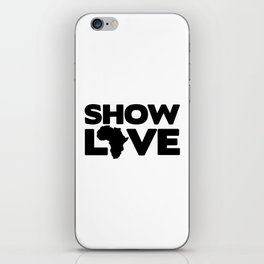 SHOW LOVE iPhone Skin