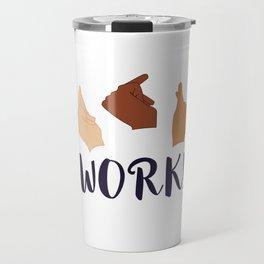 Work! (Schuyler Sisters) Travel Mug