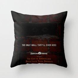 Nevermore Builders: Cask of Amontillado Trump-Wall Advert Throw Pillow