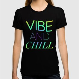 VIBE AND CHILL T-shirt