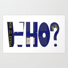 Who? Art Print