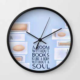 A room without books is like a body without a soul Wall Clock