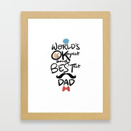 World's Okayest & Bestest Dad Framed Art Print
