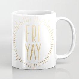 FRI YAY yay for friday (black gold) Coffee Mug