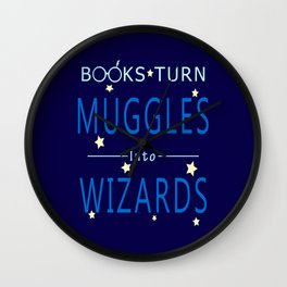 POTTER - BOOKS TURN MUGGLES INTO WIZARDS Wall Clock
