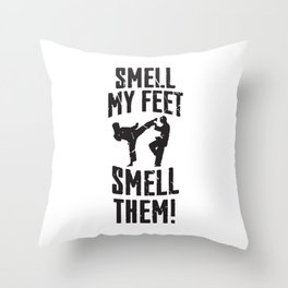 Smell My Feet Smell Them! Throw Pillow