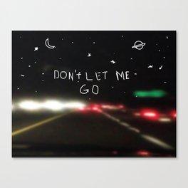Don't Let Me GO Canvas Print