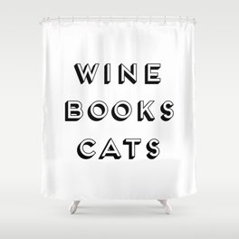 Wine Books And Cats Quote, Life Creativity And Motivational Quotes, Large Printable Photography Shower Curtain