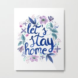Let's Stay Home Blue Metal Print