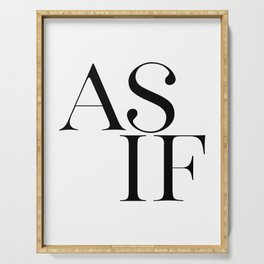 As If, Printable Art, Typography Quote, Black And White, Wall Art Serving Tray