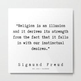 39 |   Sigmund Freud Quotes | 190926 Metal Print