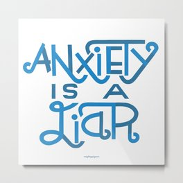 Anxiety is A Liar (light blue) Metal Print