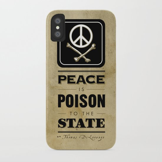 Peace is Poison to the State iPhone Case