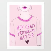 patriarchy Art Prints featuring Boy Crazy Patriarchy Hater by Ambivalently Yours