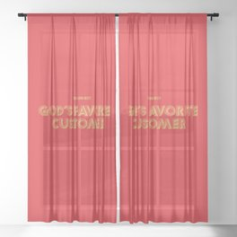 God's Favorite Customer Sheer Curtain