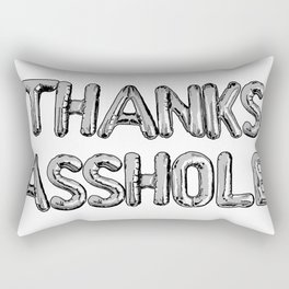 Thanks Asshole Balloons Rectangular Pillow