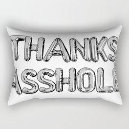 Thanks Asshole Balloons Rectangular Pillow