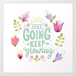 Keep Going Keep Growing Art Print