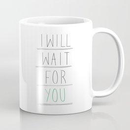 I will wait for you Coffee Mug