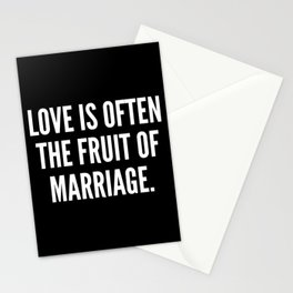 Love is often the fruit of marriage Stationery Cards