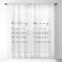Darling, You Are Loved. You Are Strong. You Are Worthy. You Are Beautiful Sheer Curtain
