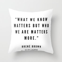 1   | Brene Brown Quotes | 190524 Throw Pillow