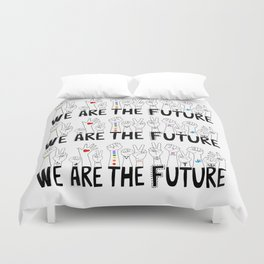We Are The Future Duvet Cover